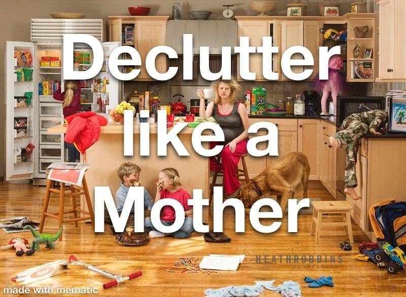 Declutter Like A Mother 00000