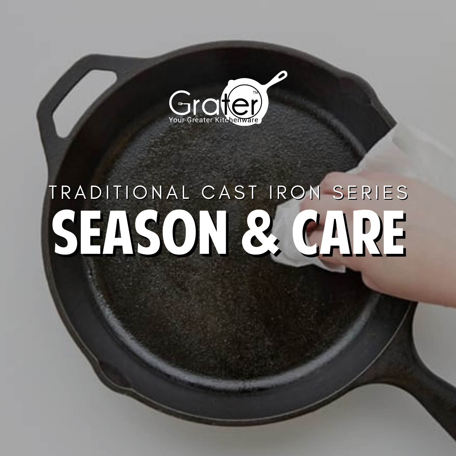 Season & Care - Traditional Cast iron Series