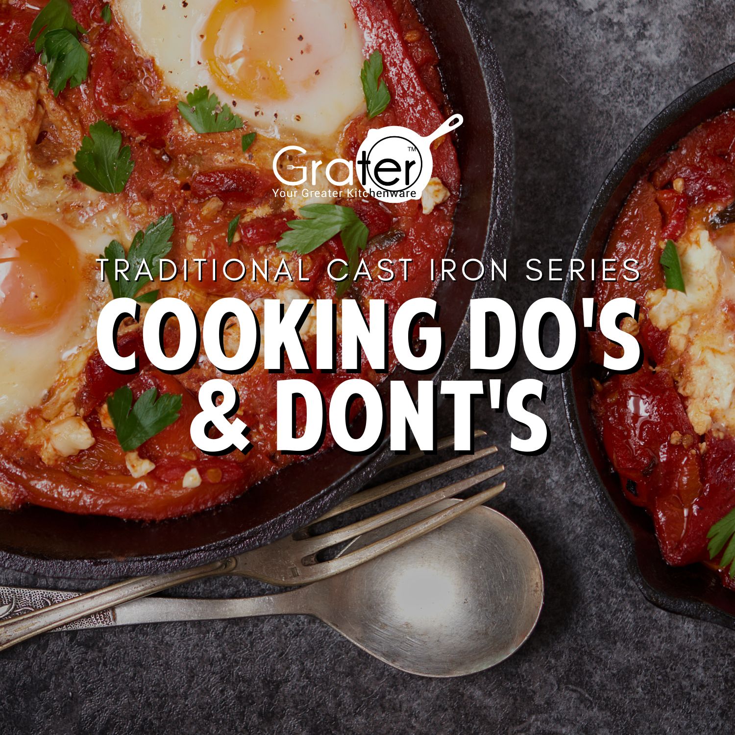 Cooking Do's & Dont's - Traditional Cast iron Series [NOT FOR SALE]