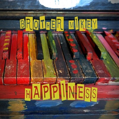 """""""Happiness"""" cd by Brother Mikey"""