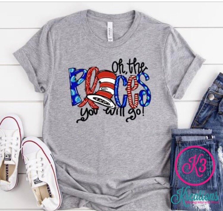 Oh The Places You Will Go! Short Sleeve Tee or Baseball Tee