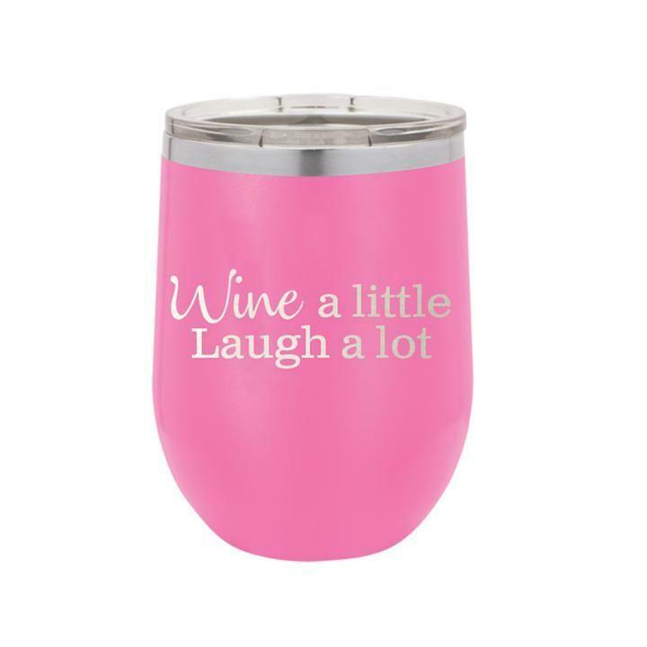 Wine A Little Laugh A Lot Tumbler