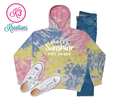 Adult Sherbert Tie-Dye Spread Sunshine Not Shade Hooded Sweatshirt
