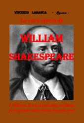 La vera storia di William Shakespeare - Vincenzo Labanca
