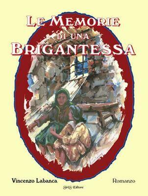 Le memorie di una brigantessa - Vincenzo Labanca