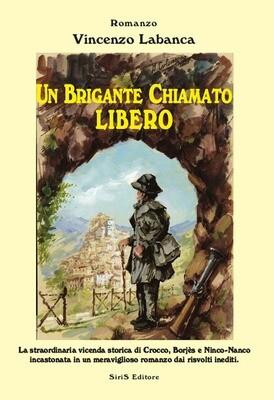 Un brigante chiamato Libero - Vincenzo Labanca