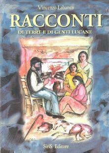 Racconti di terre e di genti lucane - Vincenzo Labanca
