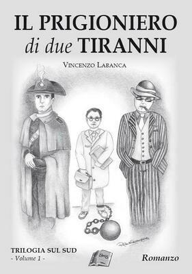Il Prigioniero di due tiranni - Vincenzo Labanca