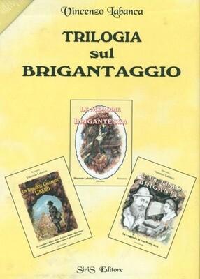 Trilogia sul Brigantaggio - Vincenzo Labanca