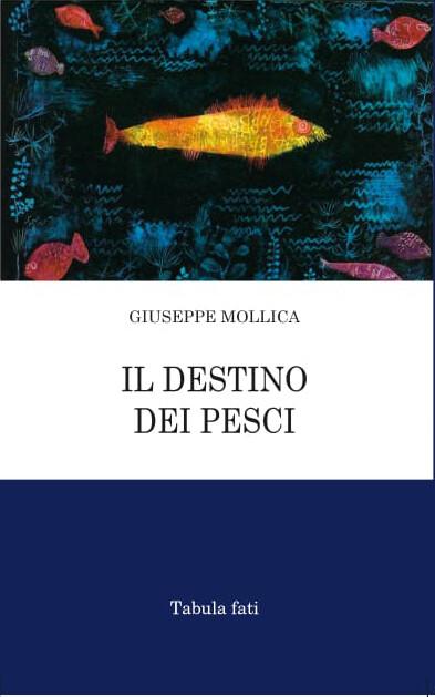 Il destino dei Pesci - Giuseppe Mollica