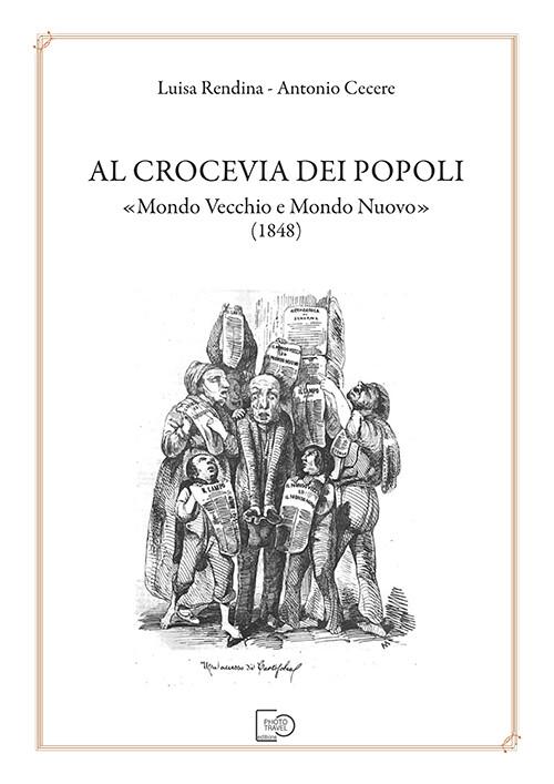 """AL CROCEVIA DEI POPOLI """"MONDO VECCHIO E MONDO NUOVO"""" (1848) - Luisa Rendina e Antonio Cecere"""