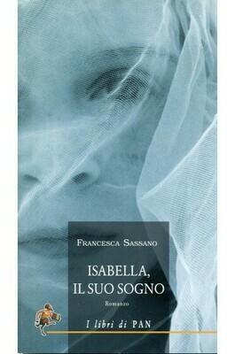 ISABELLA, IL SUO SOGNO - Francesca Sassano