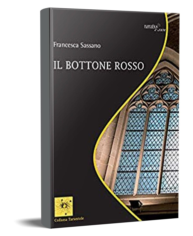 IL BOTTONE ROSSO - Francesca Sassano