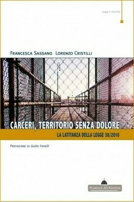 CARCERI, TERRITORIO SENZA DOLORE - Lorenzo Cristilli, Francesca Sassano