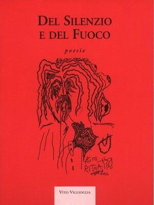 DEL SILENZIO E DEL FUOCO - Vito Viglioglia