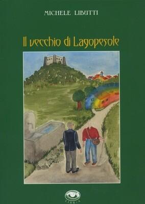 IL VECCHIO DI LAGOPESOLE - Michele Libutti