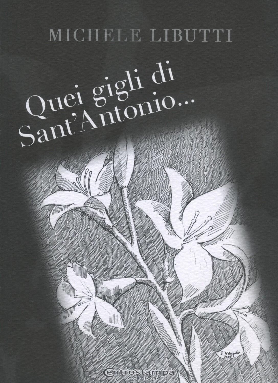 QUEI GIGLI DI SANT'ANTONIO - Michele Libutti