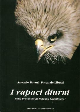 I RAPACI DIURNI NELLA PROVINCIA DI POTENZA - Antonio Bavusi e Pasquale Libutti