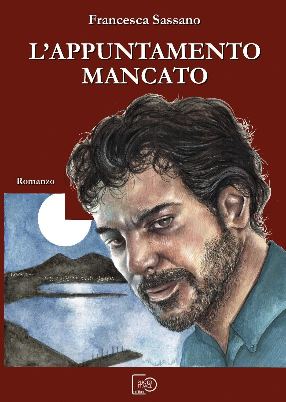 L'APPUNTAMENTO MANCATO - Francesca Sassano