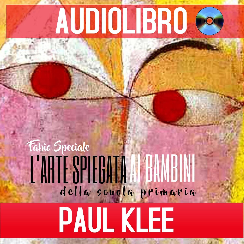 Paul Klee spiegato ai bambini - AUDIOLIBRO