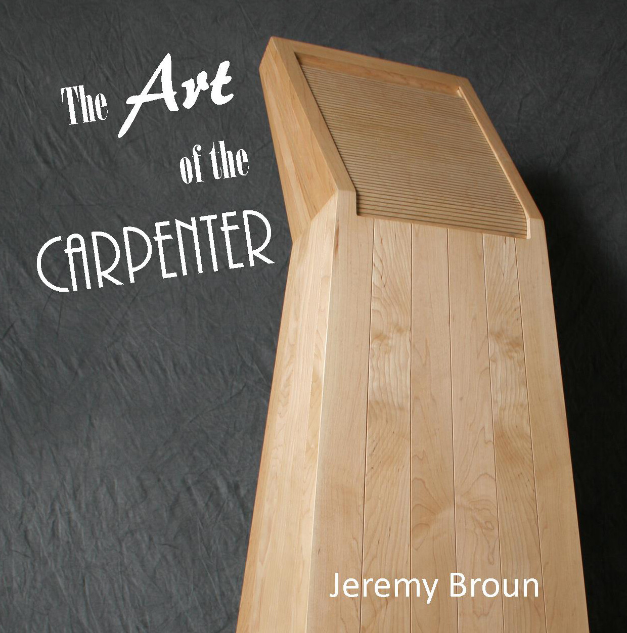 The Art of the Carpenter - a beautiful hardback book showcasing over half a century of an innovative British woodworker across a broad spectrum of woodworking disciplines