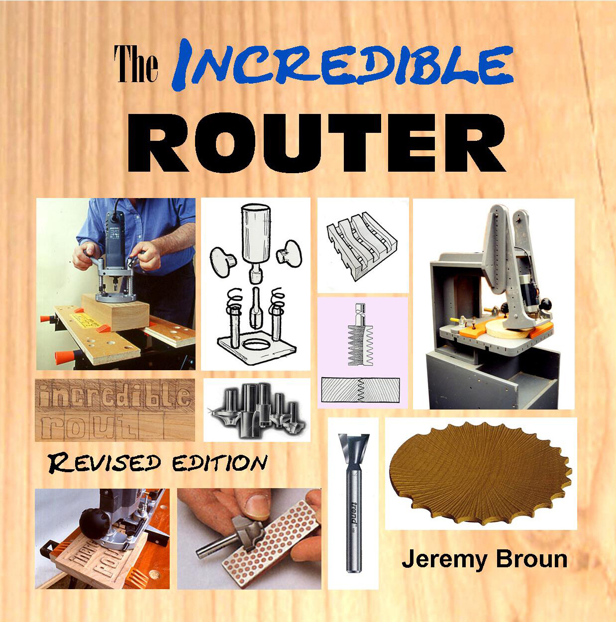 NEW! The Incredible Router hardback book - Revised Edition 2020 + online 'Getting started' video + The JKB Universal Routing Table project PDF download.