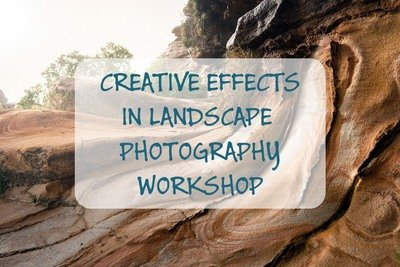 Creative Effects in Landscape Photography