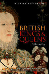 A Brief History of British Kings and Queens: Brief Histories