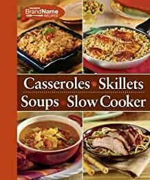 4 Cookbooks -in-1 Cookbook: Casseroles, Skillets, Soups & Slow Cooker