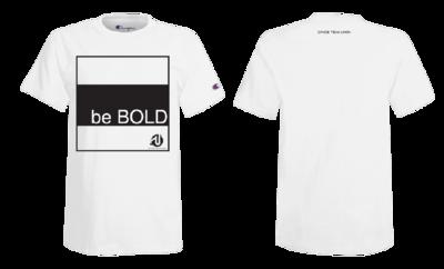 Be Bold Tee