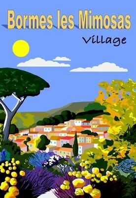 BORMES LES MIMOSAS . Floraison vers le Village.  50X70 cm ou 42X60cm