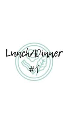 Lunch/Dinner #1