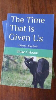 The Time That is Given Us by Blake Cahoon