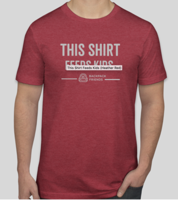 This Shirt Feeds Kids - HEATHER RED