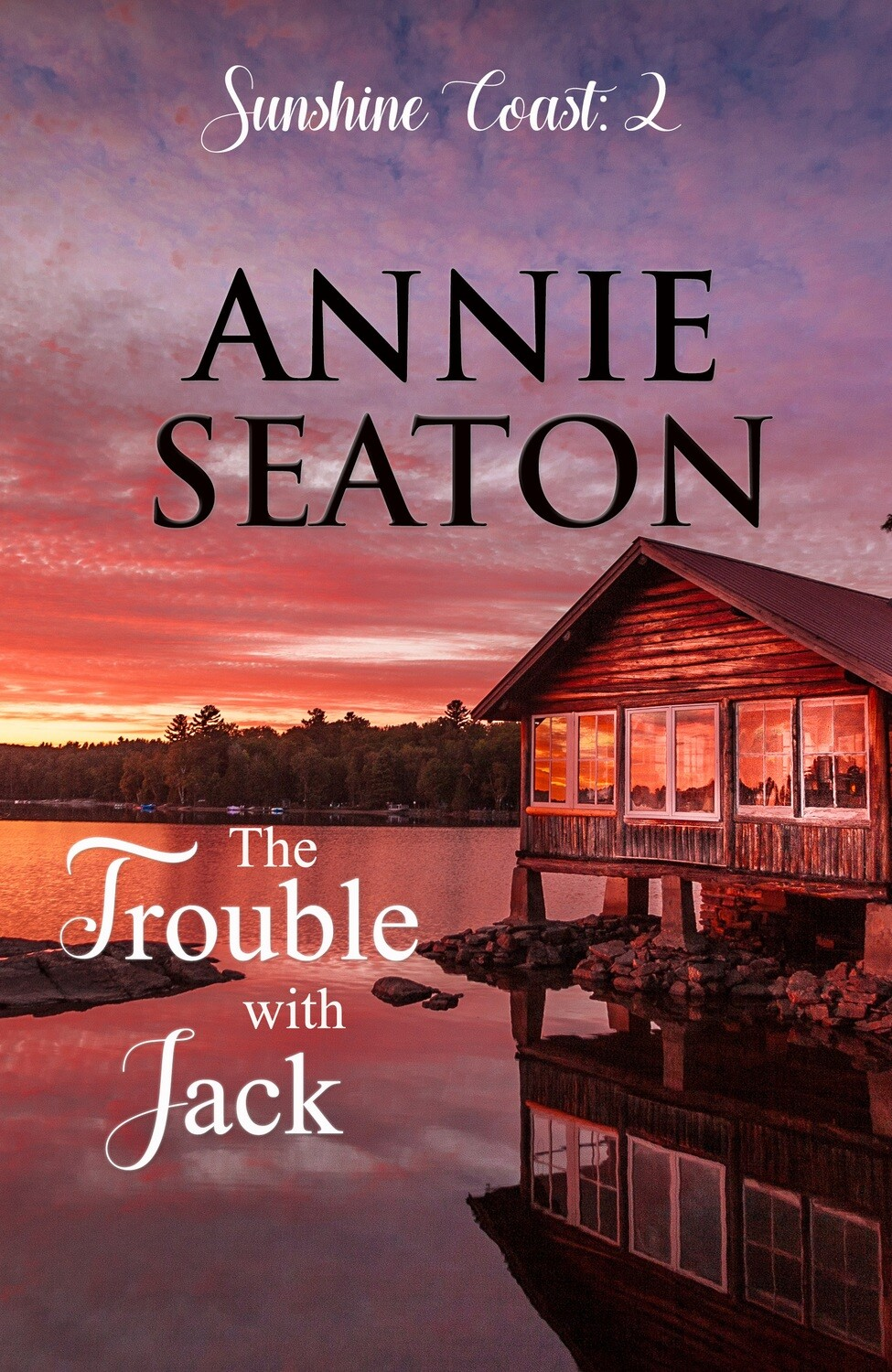 Sunshine Coast Book 2 The Trouble with Jack - Available now
