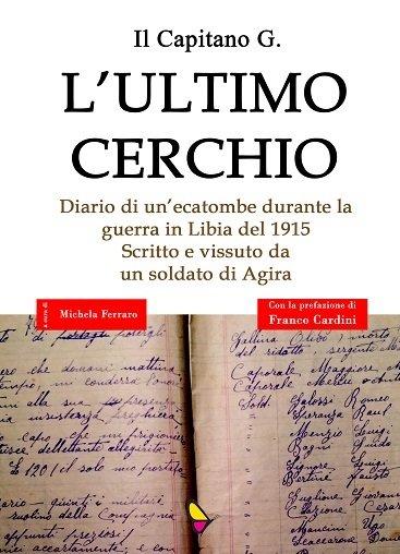 L'ultimo cerchio, Il Capitano G. - a cura di Michela Ferraro. Prefazione di Franco Cardini