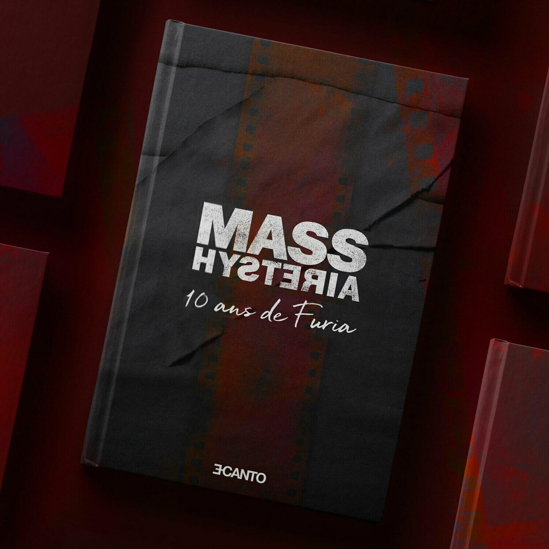 """MASS HYSTERIA """"10 ans de Furia"""""""