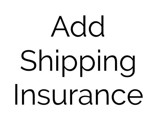 ADD SHIPPING INSURANCE OPTION