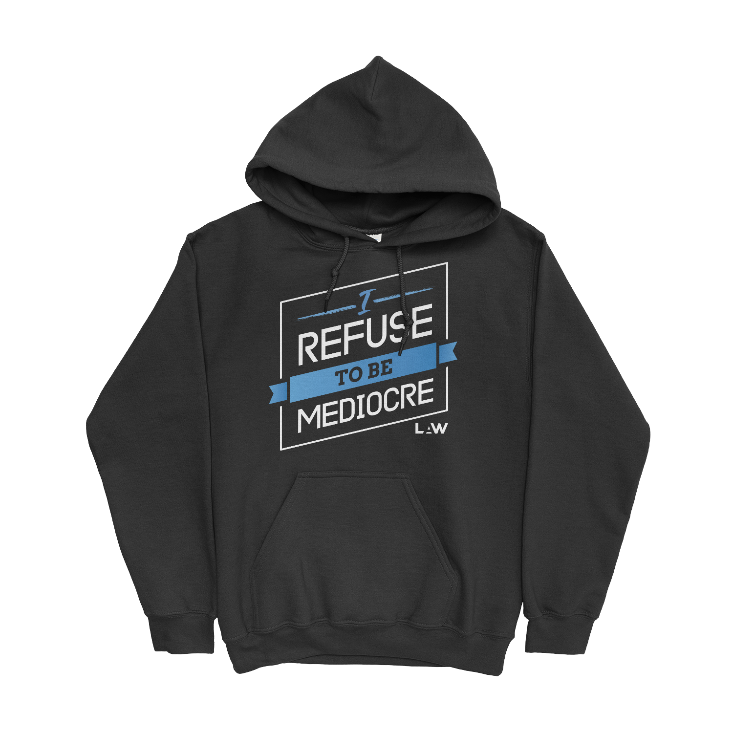 I Refuse To Be Mediocre Hoodie