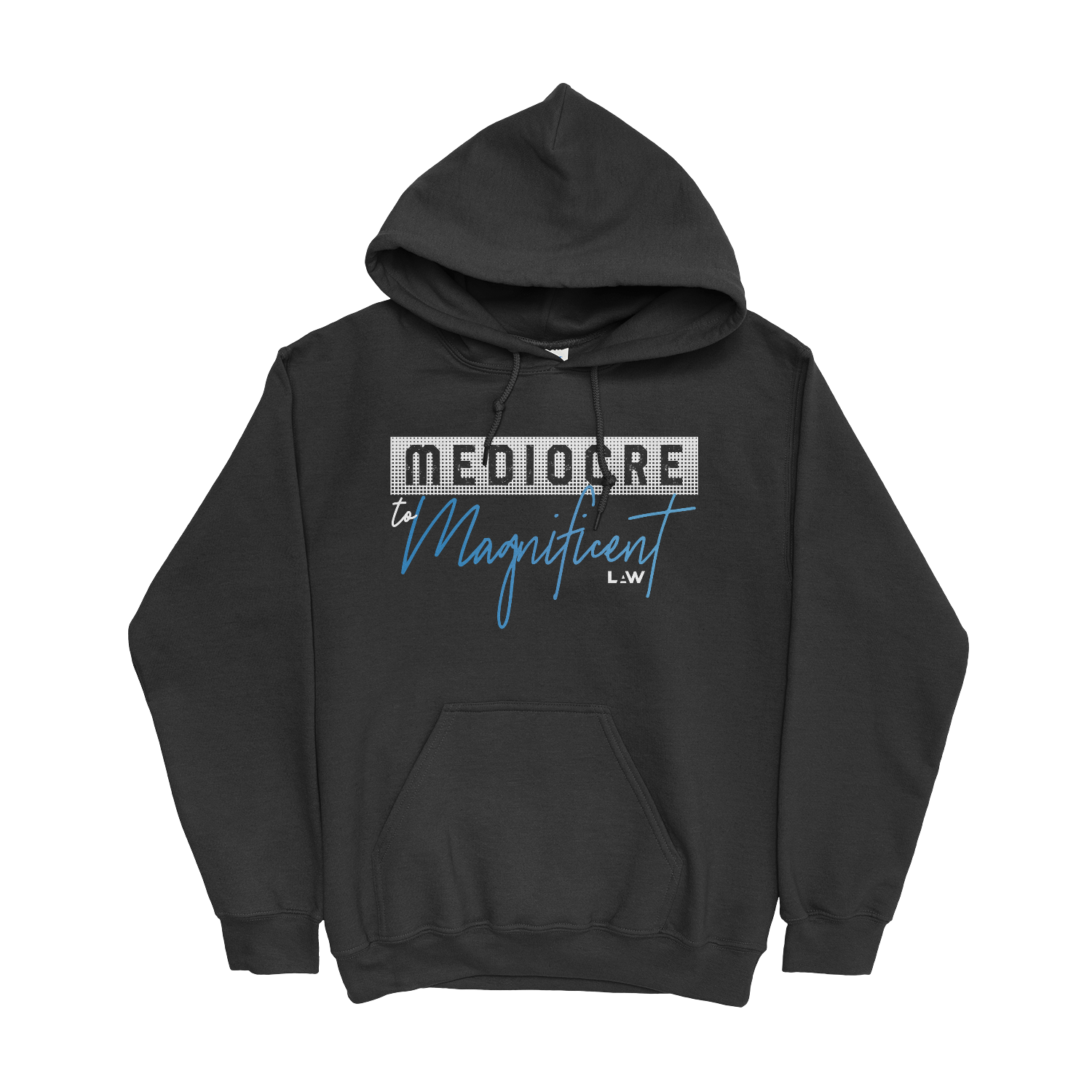 Mediocre to Magnificent Hoodie