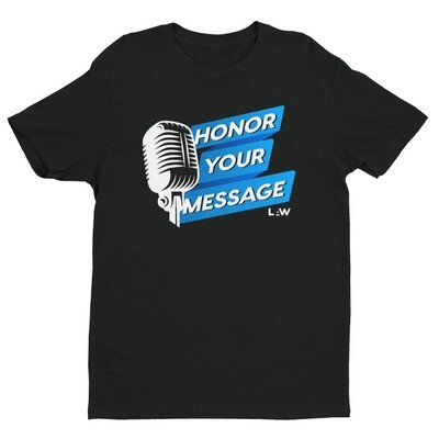 Honor Your Message T-Shirt
