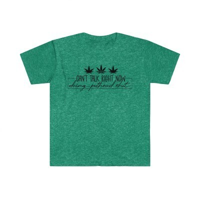 Doing Pothead Shit - Softstyle T-shirt