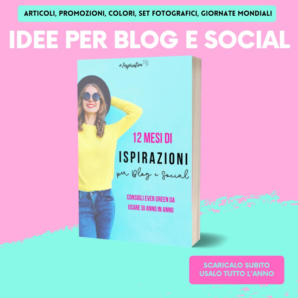 12 mesi di idee e ispirazioni per Blog e Social | in .pdf|