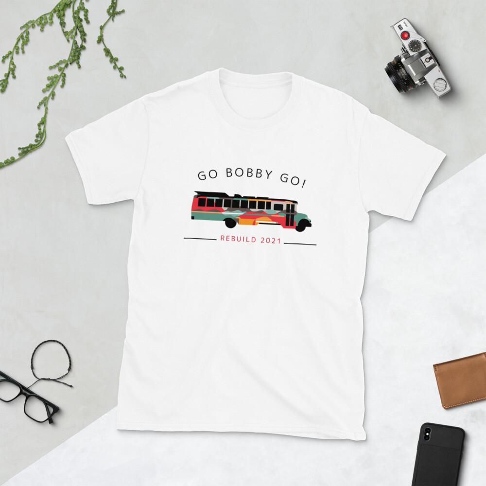 GO BOBBY GO! T-shirt