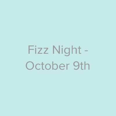 Fizz Night - October 9th