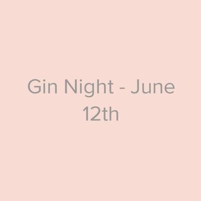 Gin Night - June 12th