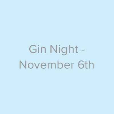 Gin Night - November 6th