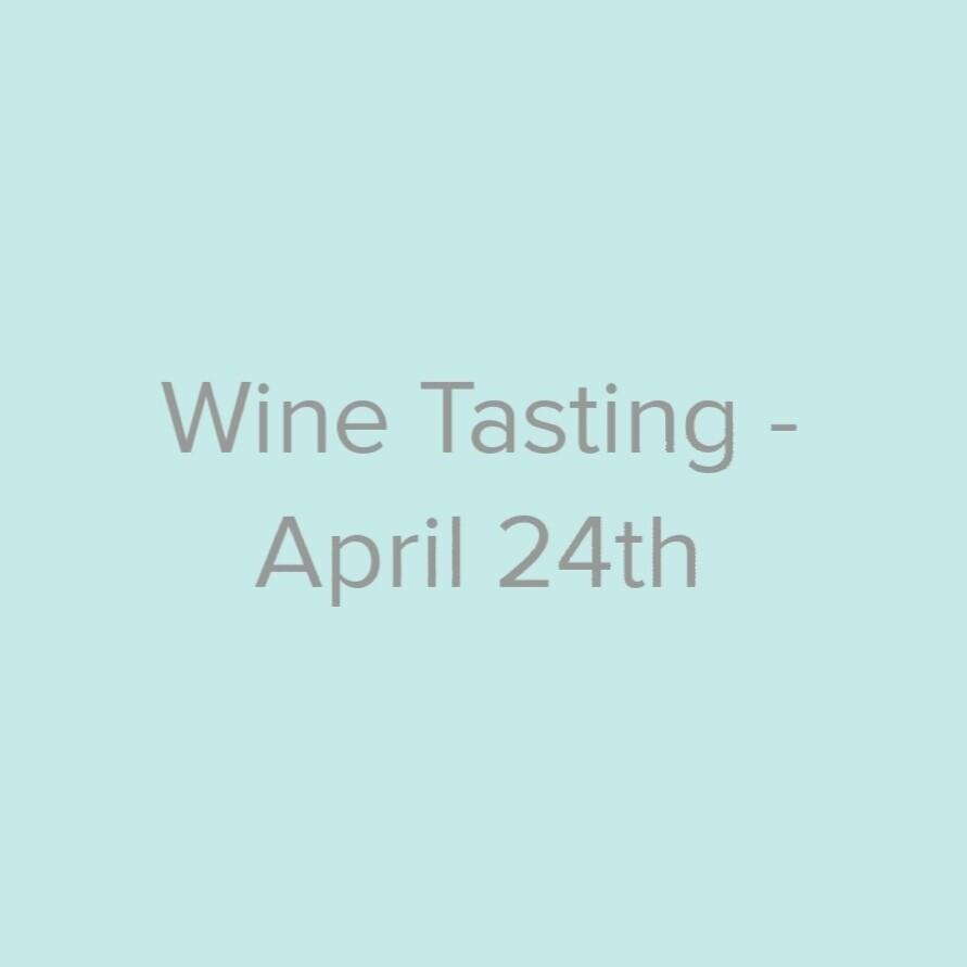 Wine Tasting - April 24th