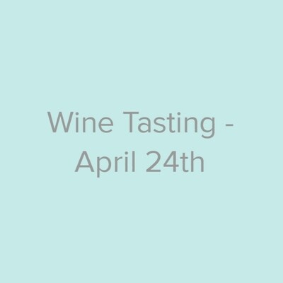 Wine Tasting - April 24th