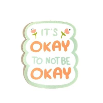 It's Okay To Not Be Okay Die Cut Sticker
